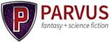 Parvus Press - Fantasy + Science Fiction
