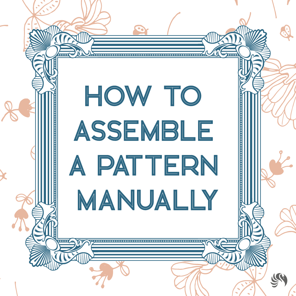 how to assemble a pattern manually