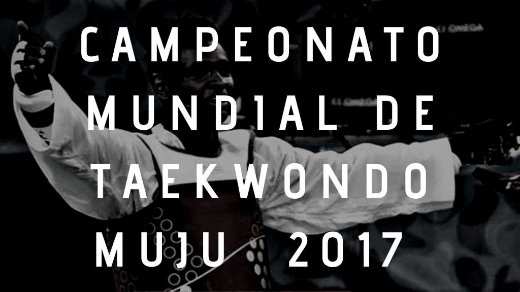 mundial taekwondo 2017