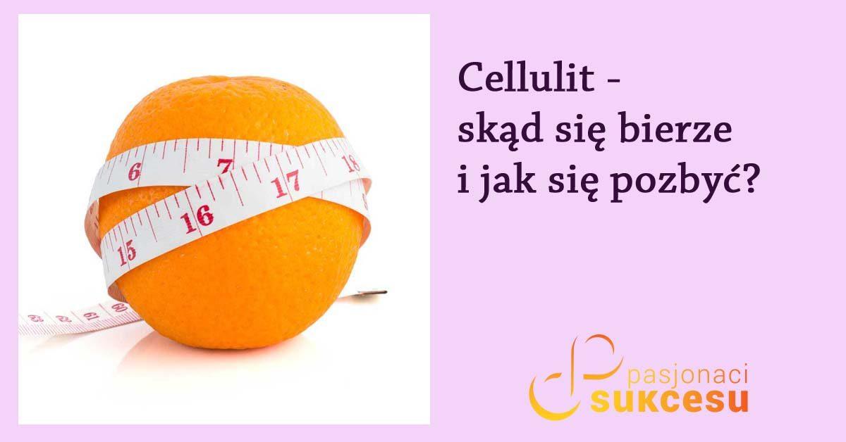 Cellulit – skąd się bierze i jak się pozbyć?