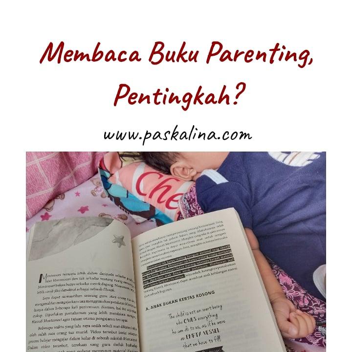 Membaca Buku Parenting, Pentingkah?
