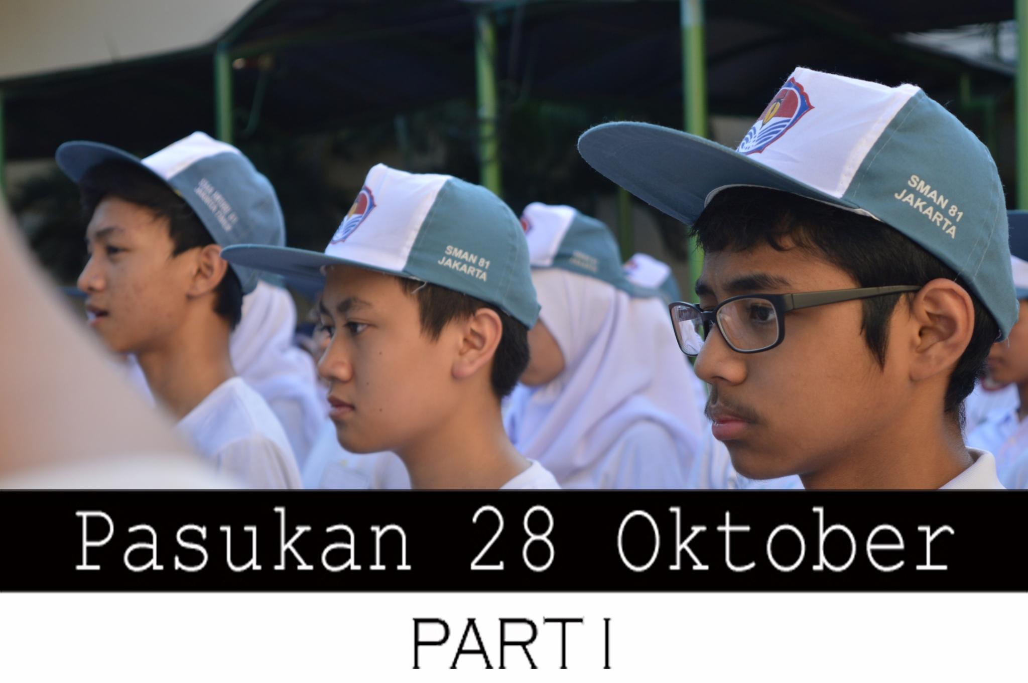 Pasukan 28 Oktober Part I : Disambut dengan penuh antusiasme!