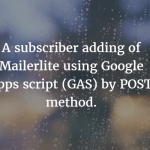 google apps script mailerlite post method