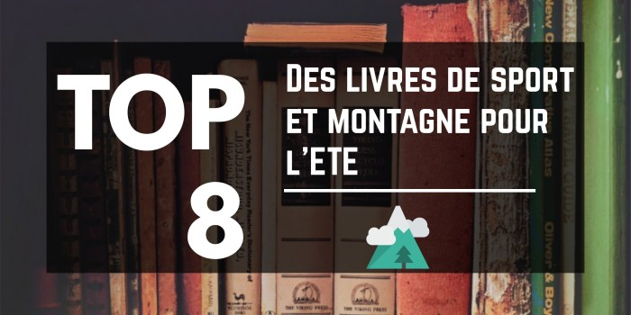 top8 des livres de montagne et de sports outdoor pour l'été