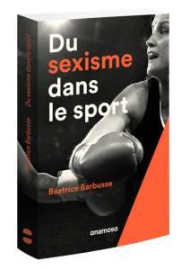 livre du sexisme dans le sport beatrice barbusse