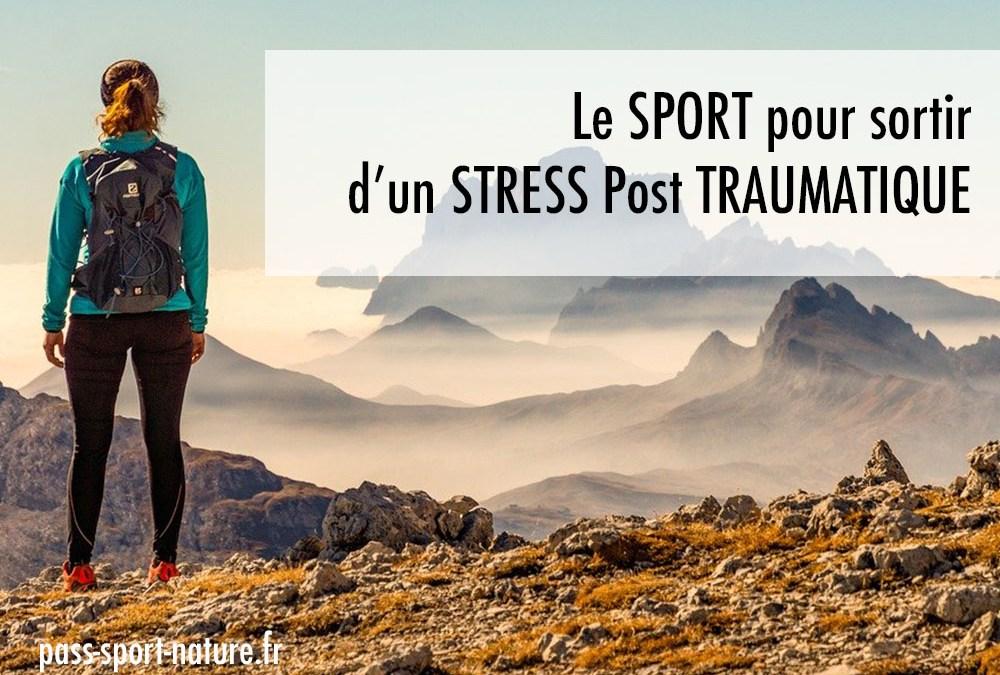 Le SPORT pour SORTIR d'un STRESS post traumatique