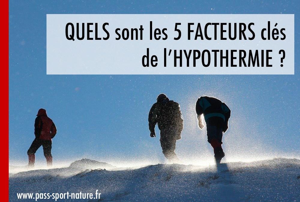 Quels sont les 5 facteurs clés de l'hypothermie dans les sports nature ?