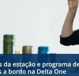 Delta anuncia novos menus e vinhos para classe executiva