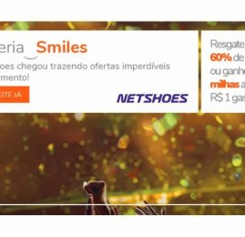 Nova parceria da Smiles com a Netshoes está dando 15 milhas por real gasto!