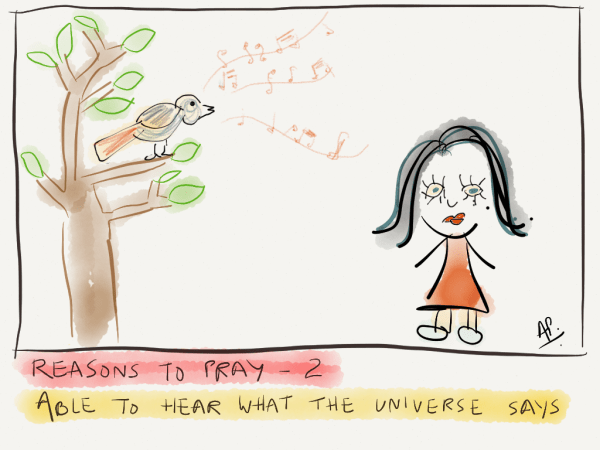 Reason to pray – 2. Able to hear what the universe says
