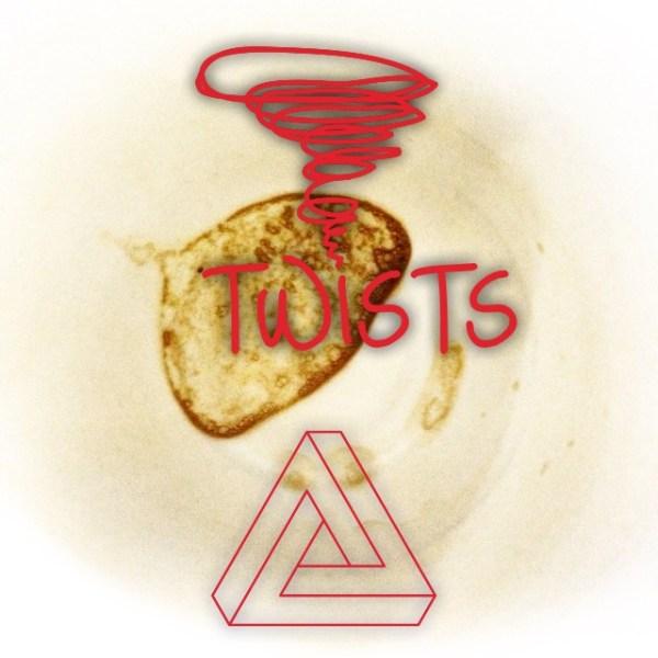 Twists. I want your fingerprints all over me like a crime scene