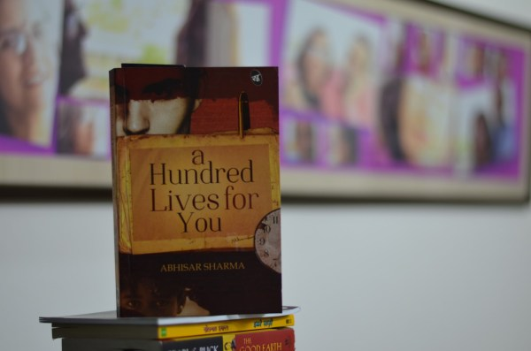 A hundred lives for you written by Abhisar sharma