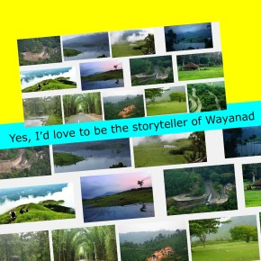 Be the storyteller of Wayanad
