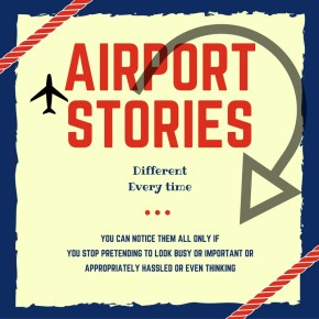 Finding stories in airports