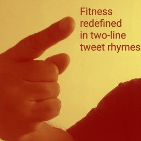 Fitness redefined in tweet rhymes