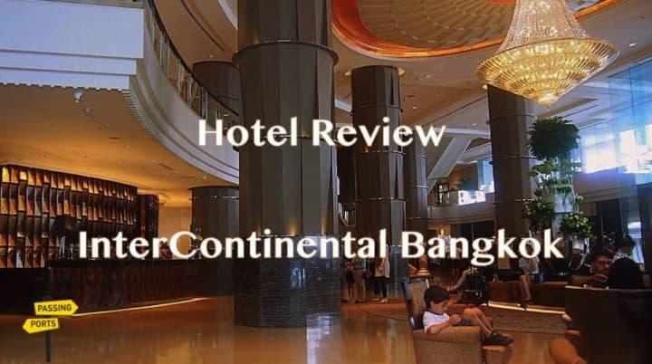 Staying at the InterContinental Bangkok - Hotel Review