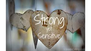sensitive yet strong