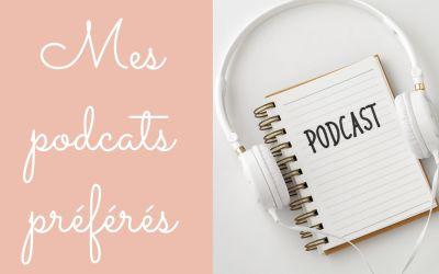 Mes podcasts préférés