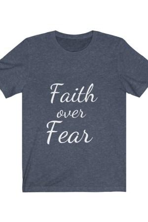 Faith over Fear Grey Tee Shirts