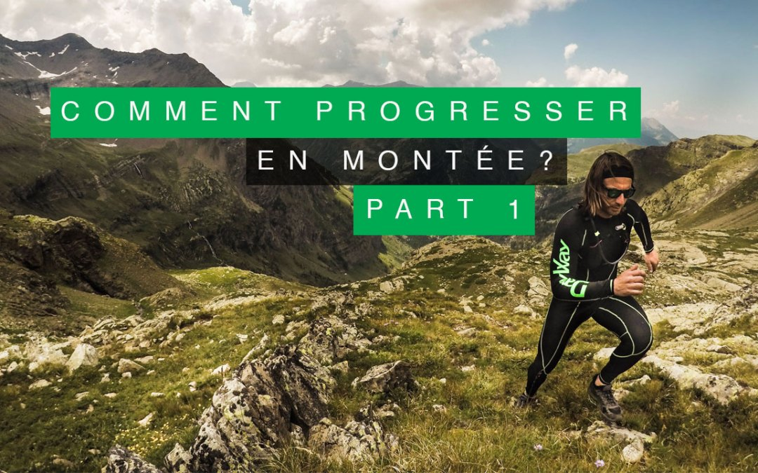 COMMENT PROGRESSER EN MONTÉE EN TRAIL RUNNING ? (PART 1)