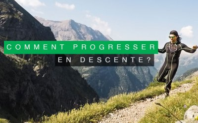 COMMENT PROGRESSER EN DESCENTE EN TRAIL RUNNING ?