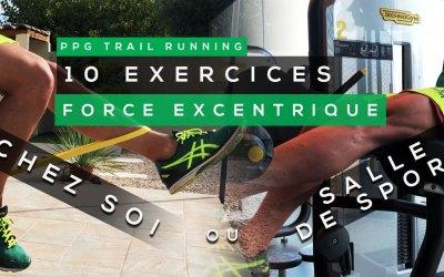PPG TRAIL RUNNING: 10 EXERCICES DE TRAVAIL EXCENTRIQUE (CHEZ SOI OU EN SALLE DE SPORT)