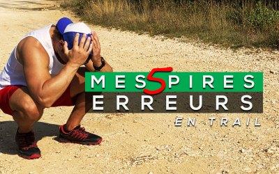 MES 5 PIRES ERREURS EN TRAIL RUNNING