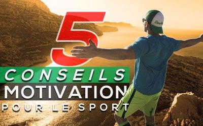 5 CONSEILS MOTIVATION POUR LE SPORT