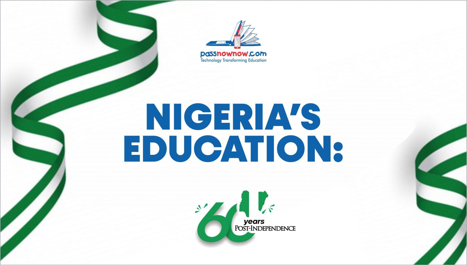 Nigeria Education: 60 years Post Independence