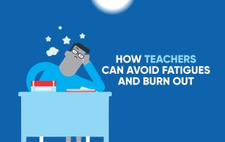 How Teachers can avoid Fatigues and Burn Out