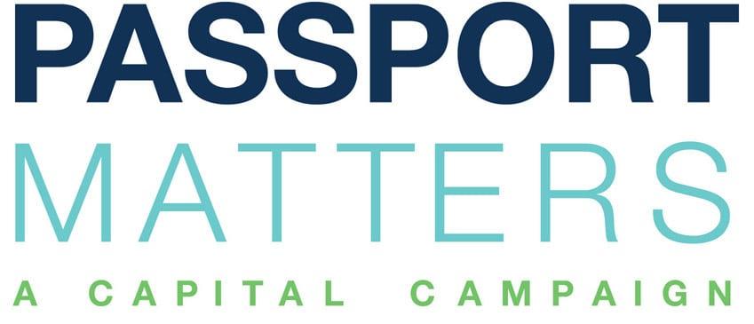 PASSPORT Matters Capital Campaign