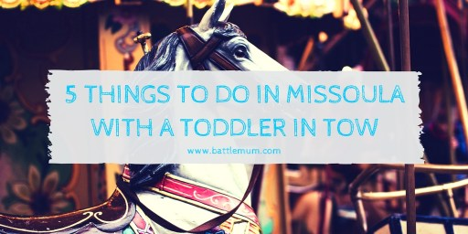 Missoula with a toddler - twitter graphic