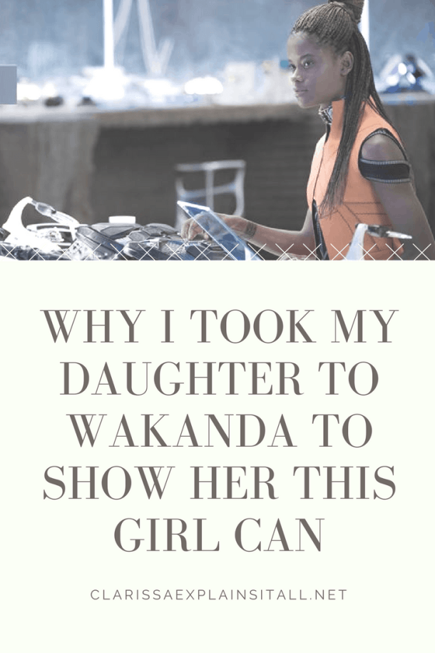 Why I Took My Daughter To Wakanda To Show Her This Girl Can