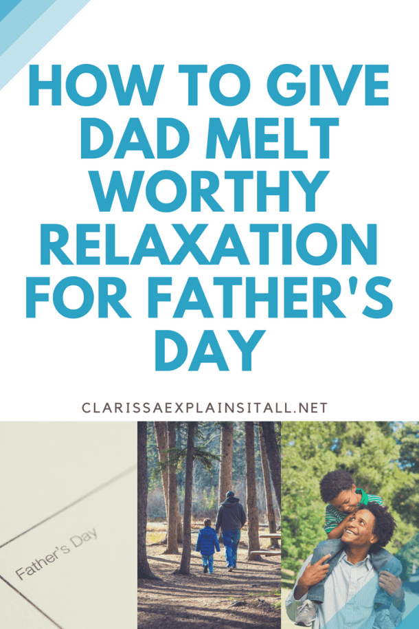 How To Give Dad Melt Worthy Relaxation For Father's Day