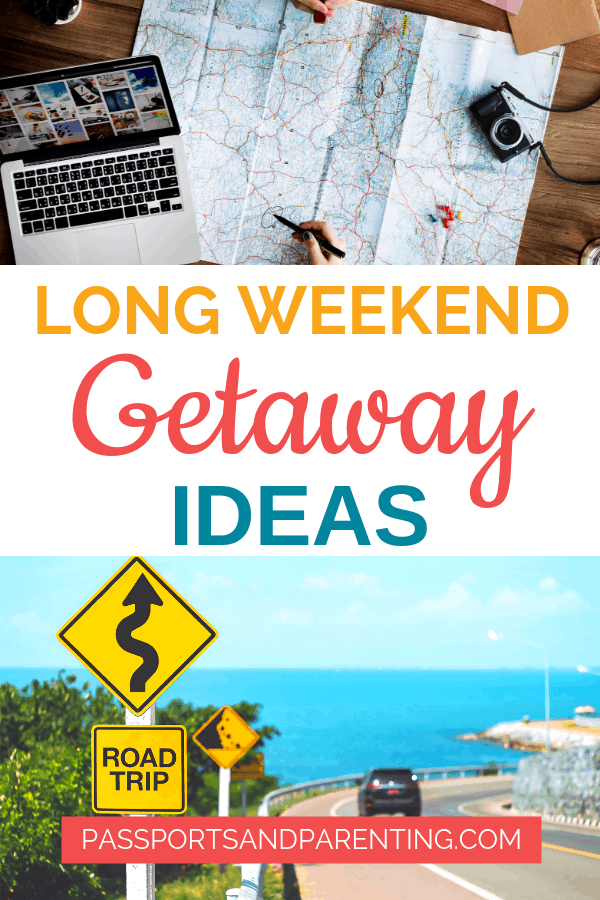 Long Weekend Getaways for the girls, couples, and families!