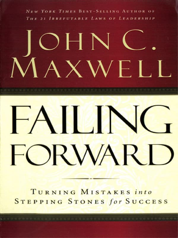 Failing Forward by John C. Maxwell | https://amzn.to/2eY3nDo