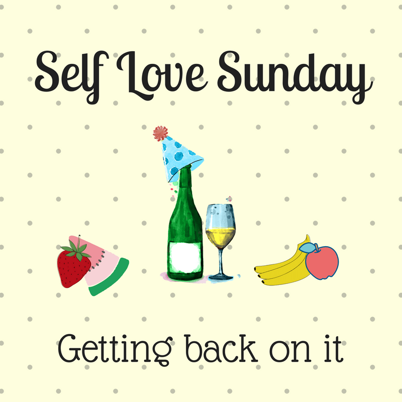 Self-Love Sunday: Getting back on it
