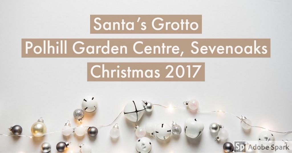 Santa's Grotto – Polhill Garden Centre Sevenoaks Christmas 2017