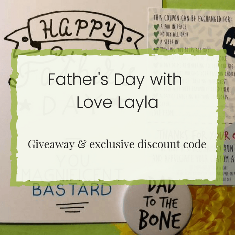 Father's Day awesomeness with Love Layla - discount & giveaway