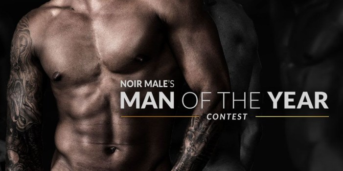 NOIR MALE ANNOUNCES 'MAN OF THE YEAR 2018' CONTEST
