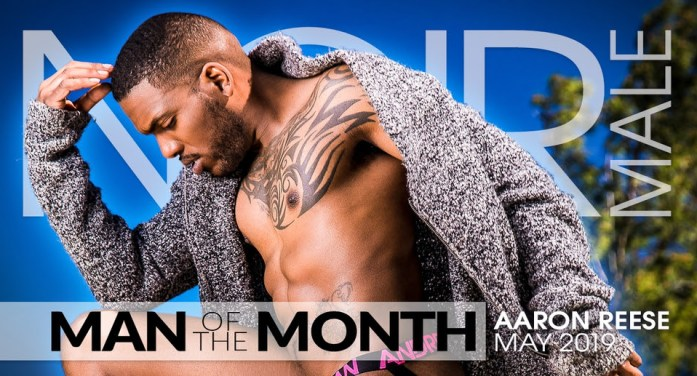 AARON REESE NAMED NOIR MALE'S MAY 'MAN OF THE MONTH'