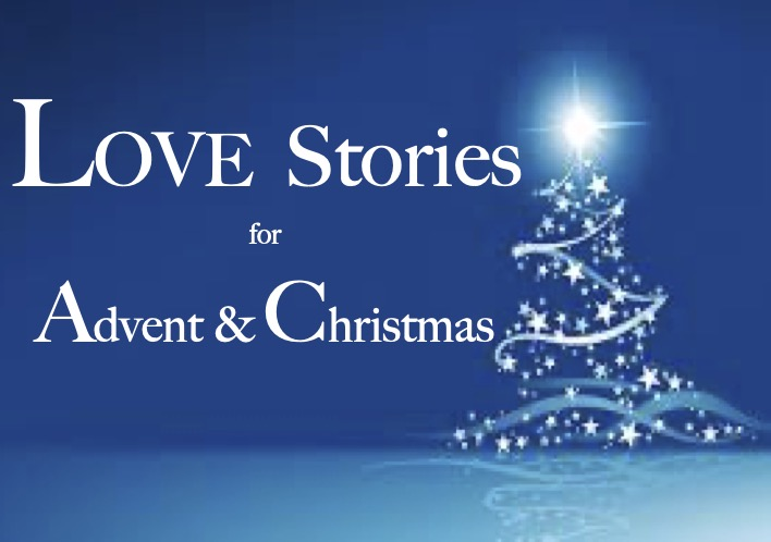 LOVE Stories for Advent & Christmas