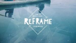 Reframe