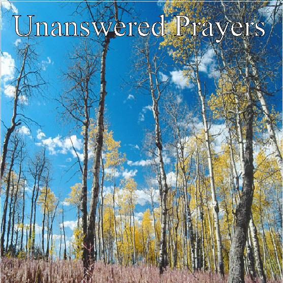 Unanswered Prayer « Ron's Reflections
