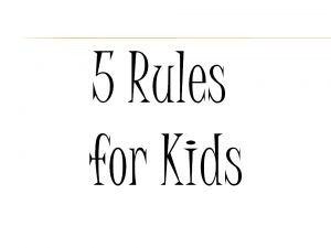 5 rules for kids
