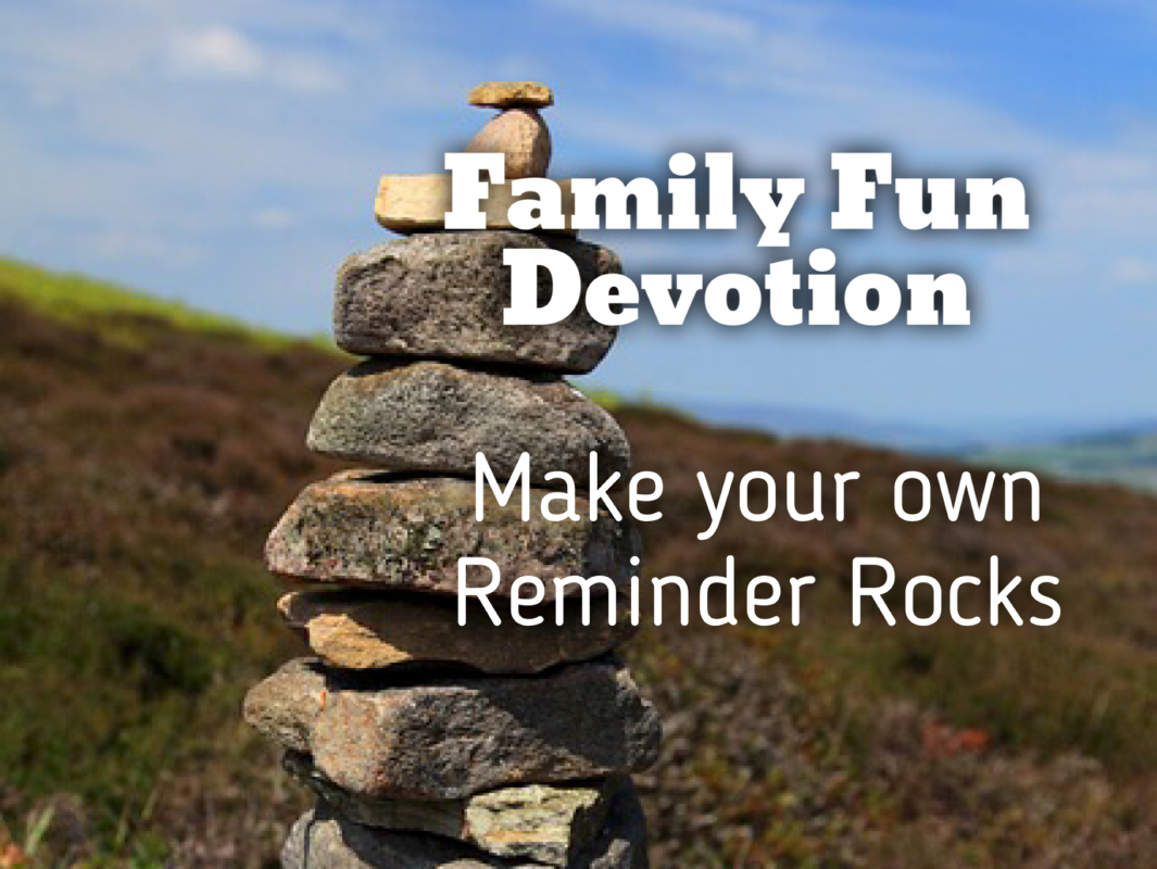 Reminder Rocks: a family devotion