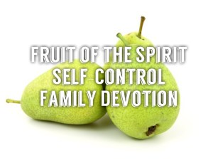 fruit of the spirit self control