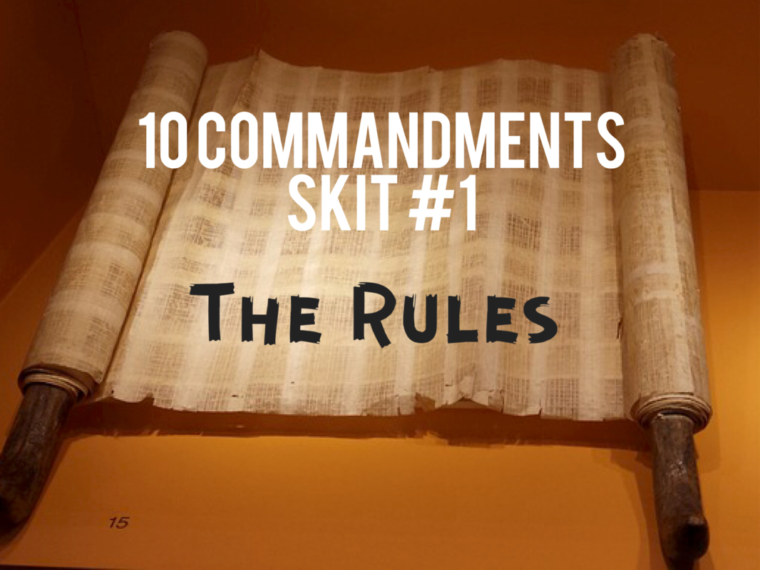 10 Commandments Skit: #1 The Rules