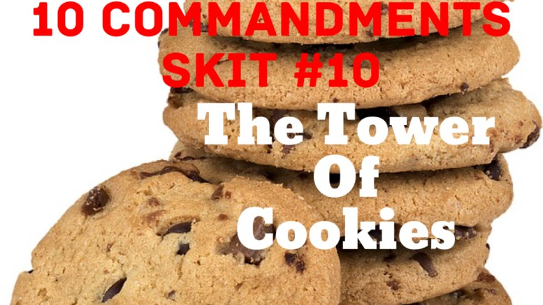 10 Commandments Skit: #10 The Tower of Cookies - PastorRonBrooks