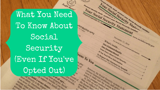 blog title what you need to know about social security even if you've opted out
